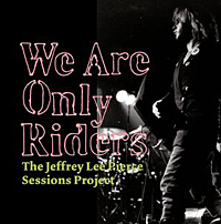 Photo of We Are Only Riders – The Jeffrey Lee Pierce sessions Project