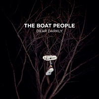 The Boat People – Dear darkly