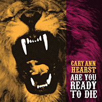 Cary Ann Hearst – Are you ready to die?