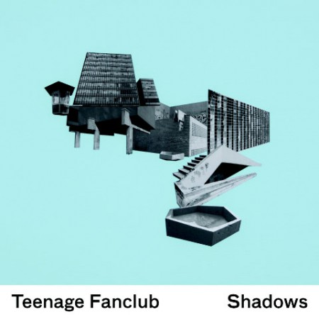 Teenage Fanclub – Shadows