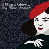 A Classic Education – Hey there stranger