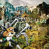 Wild Honey – Epic handshakes and a bear hug
