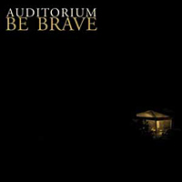Auditorium – Be brave