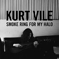 Kurt Vile – Smoke ring for my halo