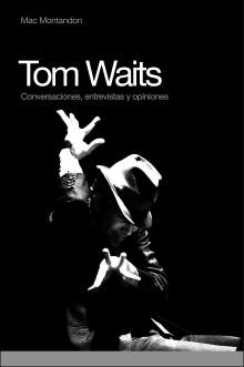 tom-waits-conversaciones-entrevistas-opiniones
