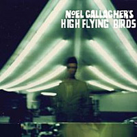 Noel Gallagher- Noel Gallagher's High Flying Birds