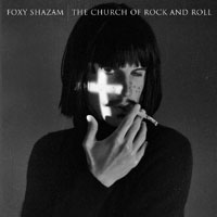 Foxy Shazam – Welcome to the Church of Rock and Roll