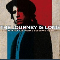 Photo of The Jeffrey Lee Pierce Sessions Project- The journey is long