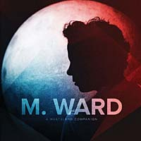 Photo of M. Ward – A wasteland companion