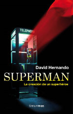 superman_la_creacion_de_un_superheroe