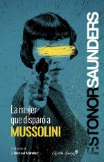 La mujer que disparo a Mussolini