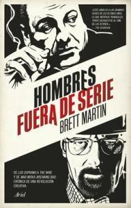 brettmartin_hombresfueradeserie