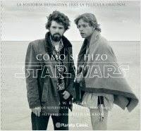 Cómo se hizo Star Wars La historia definitiva tras la película original Jonathan W. Rinzler descarga libro gratis