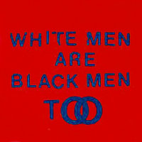 White_Men_Are_Black_Men_Too
