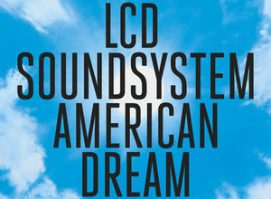 Photo of [Reseña] LCD Soundsystem – american dream